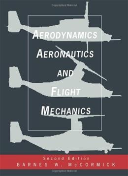Aerodynamics, Aeronautics, and Flight Mechanics, by McCormick, 2nd Edition 9780471575061