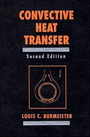 Convective Heat Transfer, by Burmeister, 2nd Edition 9780471577096