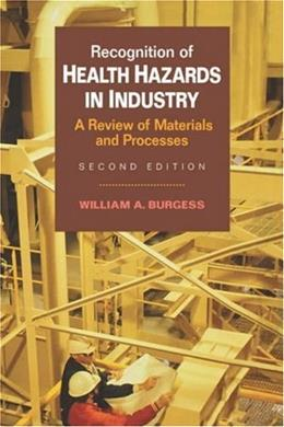 Recognition of Health Hazards in Industry, by Burgess, 2nd Edition 9780471577164