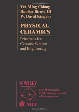 Physical Ceramics: Principles for Ceramic Science and Engineering, by Chiang BK w/DISK 9780471598732