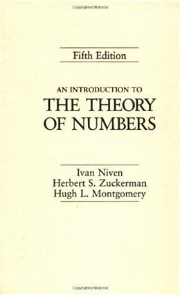 Introduction to the Theory of Numbers, by Niven, 5th Edition 9780471625469