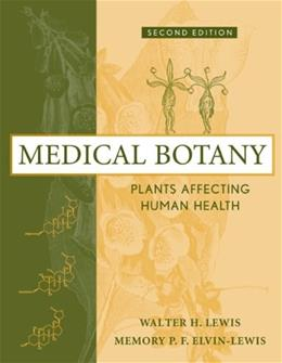 Medical Botany: Plants Affecting Human Health, by Lewis, 2nd Edition 9780471628828