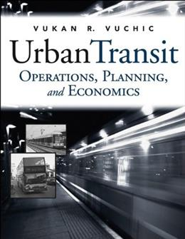 Urban Transit : Operations, Planning and Economics, by Vuchic 9780471632658