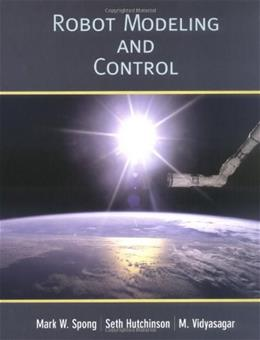 Robot Modeling and Control, by Spong 9780471649908