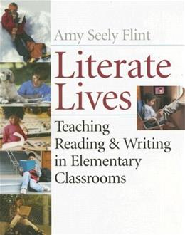 Literate Lives: Teaching Reading and Writing in Elementary Classrooms, by Flint 9780471652984
