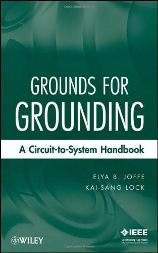 Grounds for Grounding: A Circuit to System Handbook, by Joffe 9780471660088