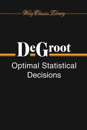 Optimal Statistical Decisions, by Degroot 9780471680291