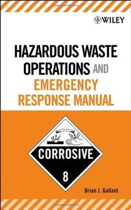 Hazardous Waste Operations and Emergency Response Manual, by Gallant 9780471684008