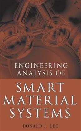 Engineering Analysis of Smart Material Systems, by Leo 9780471684770