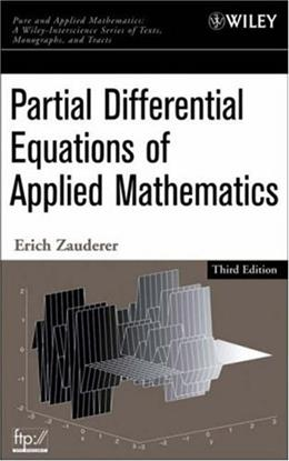 Partial Differential Equations of Applied Mathematics, by Zauderer, 3rd Edition 9780471690733