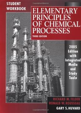Elementary Principles of Chemical Processes, by Felder, 3rd Edition, Workbook 9780471697596