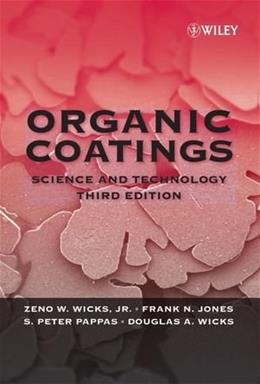 Organic Coatings, by Wicks, 3rd Edition 9780471698067