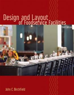 Design and Layout of Foodservice Facilities, by Birchfield, 3rd Edition 9780471699637