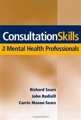 Consultation Skills for Mental Health Professionals, by Sears 9780471705109