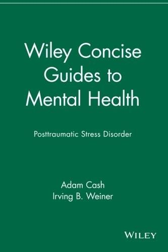 Wiley Concise Guides to Mental Health: Posttraumatic Stress Disorder, by Cash 9780471705130