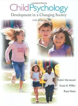 Child Psychology: Development in a Changing Society, by Harwood, 5th Edition 9780471706496