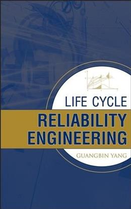Life Cycle Reliability Engineering, by Yang 9780471715290