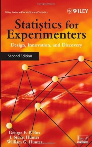 Statistics for Experimenters: Design, Innovation, and Discovery , by Box2nd Edition 9780471718130
