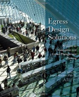 Egress Design Solutions: A Guide to Evacuation and Crowd Management Planning, by Tubbs 9780471719564