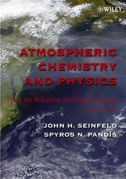 Atmospheric Chemistry and Physics: From Air Pollution to Climate Change, by Seinfeld, 2nd Edition 9780471720188