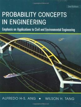 Probability Concepts in Engineering: Emphasis on Applications to Civil and Environmental Engineering (v. 1) 2 9780471720645