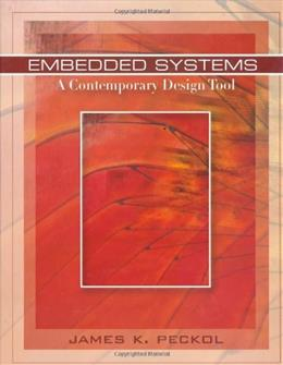 Embedded Systems: A Contemporary Design Tool, by Peckol 9780471721802