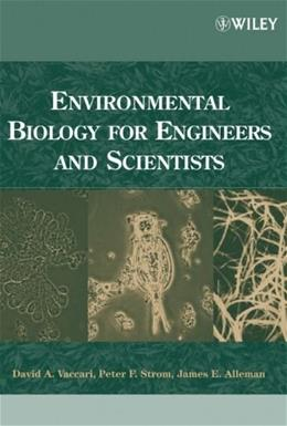 Environmental Biology for Engineers and Scientists, by Vaccari 9780471722397
