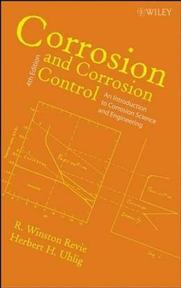 Corrosion and Corrosion Control, by Revie, 4th Edition 9780471732792