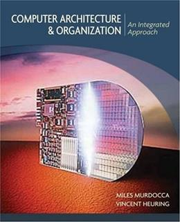 Computer Architecture and Organization: An Integrated Approach, by Murdocca 9780471733881