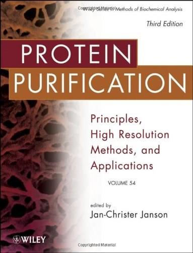 Protein Purification: Principles, High Resolution Methods, and Applications, by Janson, 3rd Edition 9780471746614