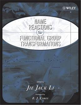 Name Reactions of Functional Group Transformations, by Li 9780471748687