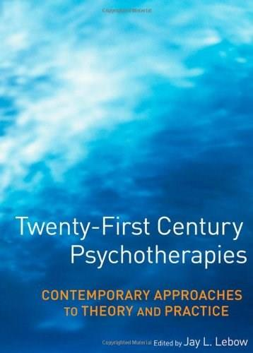 21st Century Psychotherapies: Contemporary Approaches to Theory and Practice, by Lebow 9780471752233
