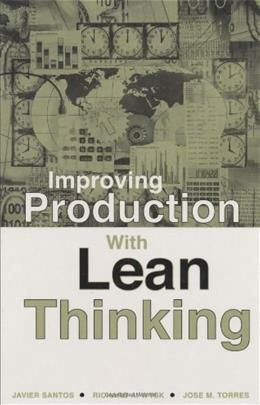 Improving Production with Lean Thinking, by Santos 9780471754862