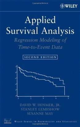 Applied Survival Analysis: Regression Modeling of Time to Event Data, by Hosmer, 2nd Edition 9780471754992