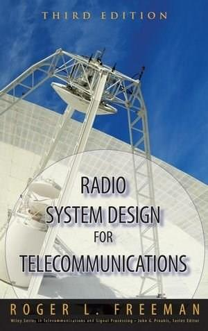 Radio System Design for Telecommunications, by Freeman, 3rd Edition 9780471757139