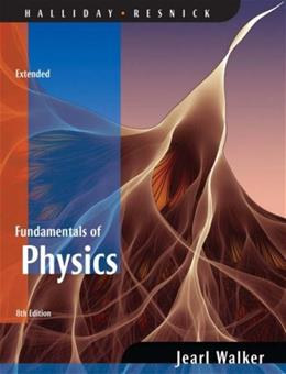 Fundamentals of Physics, by Halliday, 8th Extended Edition 9780471758013