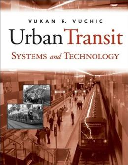 Urban Transit Systems and Technology, by Vuchic 9780471758235