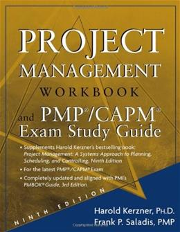 Project Management Workbook and PMP/CAPM Exam Study Guide, by Kerzner, 9th Edition 9780471760764
