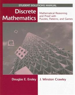 Discrete Mathematics, Student Solutions Manual: Mathematical Reasoning and Proof with Puzzles..., by Ensley 9780471760979