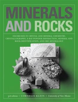 Minerals and Rocks: Exercises in Crystal and Mineral Chemistry, Crystallography, X Ray Powder Diffraction, Mineral and Rock Edentification, and Ore Mieralogy, by Klein, 3rd Edition 3 PKG 9780471772774
