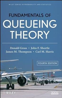 Fundamentals of Queueing Theory, by Gross, 4th Edition 9780471791270