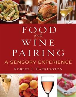 Food and Wine Pairing: A Sensory Experience, by Harrington 9780471794073