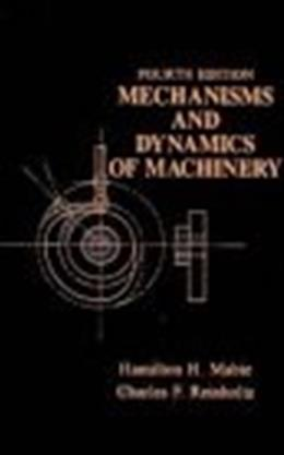 Mechanisms and Dynamics of Machinery, by Mabie, 4th Edition 4  9780471802372