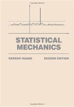 Statistical Mechanics, by Huang, 2nd Edition 9780471815181