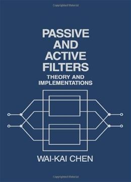 Passive and Active Filters: Theory and Implementations, by Chen 9780471823520