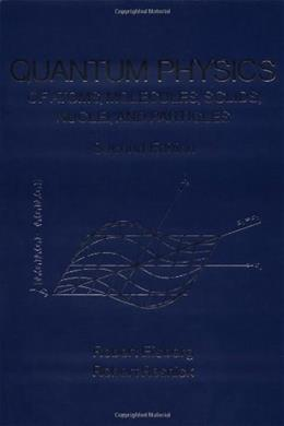 Quantum Physics of Atoms, Molecules, Solids, Nuclei, and Particles, by Eisberg, 2nd Edition 9780471873730