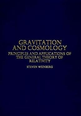 Gravitation and Cosmology: Principles and Applications of the General Theory of Relativity, by Weinberg 9780471925675