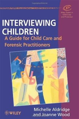 Interviewing Children: A Guide for Child Care and Forensic Practitioners 1 9780471982074