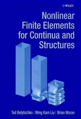 Nonlinear Finite Elements for Continua and Structures, by Belytschko 9780471987741
