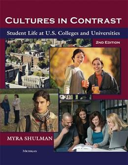 Cultures in Contrast: Student Life at U.S. Colleges and Universities, by Shulman, 2nd Edition 9780472032983
